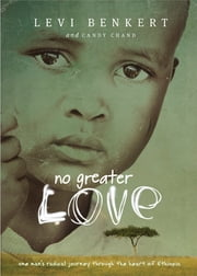 No Greater Love ebook by Levi Benkert,Candy Chand