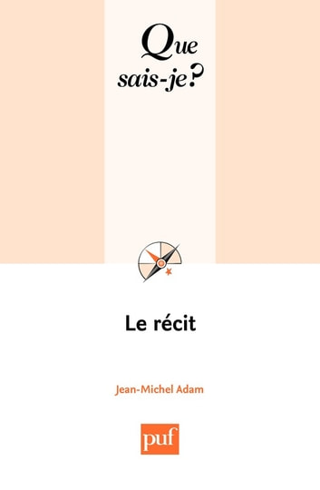 Le récit - « Que sais-je ? » n° 2149 ebook by Jean-Michel Adam