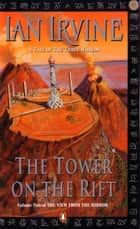 The Tower on the Rift: The View from the Mirror Volume 2 eBook by Ian Irvine