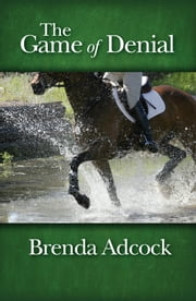 The Game of Denial ebook by Brenda Adcock