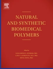 Natural and Synthetic Biomedical Polymers ebook by Sangamesh Kumbar,Cato Laurencin,Meng Deng