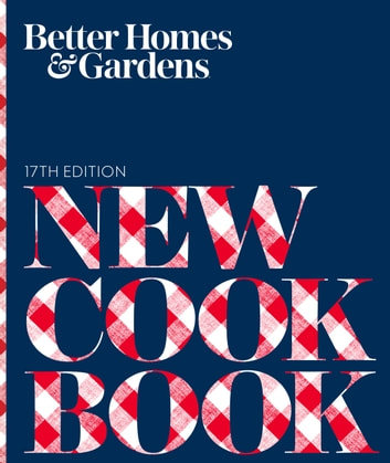 Better Homes and Gardens New Cook Book, 17th Edition ebook by Better Homes and Gardens