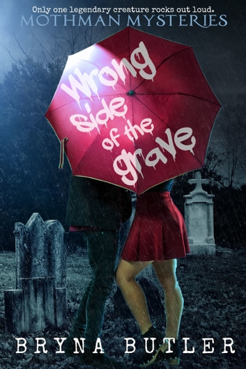 Wrong Side of the Grave (Mothman Mysteries) ebook by Bryna Butler