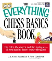 The Everything Chess Basics Book ebook by Peter Kurzdorfer,US Chess Federation