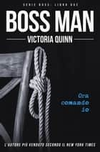 Boss Man (Italian) - Boss, #2 ebook by Victoria Quinn