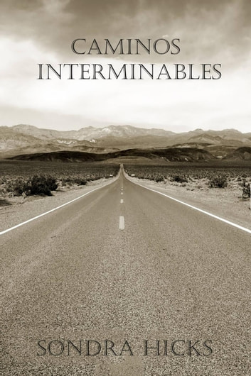 Caminos Interminables ebook by Sondra Hicks