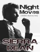 Night Moves - A Holden Chancery Story ebook by Sierra Dean