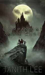 Companions on the Road ebook by Tanith Lee