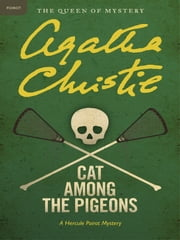 Cat Among the Pigeons - A Hercule Poirot Mystery ebook by Agatha Christie
