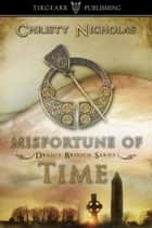 Misfortune of Time ebook by Christy Nicholas