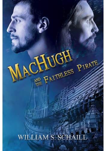 MacHugh and the Faithless Pirate ebook by William S. Schaill