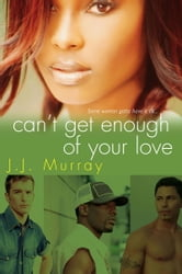Can't Get Enough of Your Love ebook by J.J. Murray