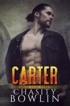 Carter - The Fire Creek Saga ebook by Chasity Bowlin