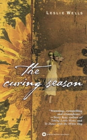The Curing Season ebook by Leslie Wells