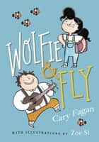 Wolfie and Fly ebook by Cary Fagan, Zoe Si