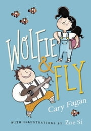 wolfie and Fly ebook by Cary Fagan,Zoe Si