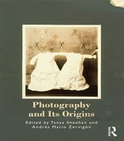 Photography and Its Origins ebook by Kobo.Web.Store.Products.Fields.ContributorFieldViewModel