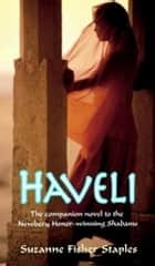 Haveli ebook by Suzanne Fisher Staples