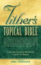 The Tithers Topical Bible ebook by Mike Murdock