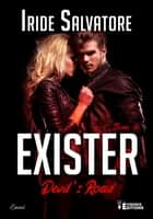 Exister - Devil's Road, T3 eBook by Iride Salvatore