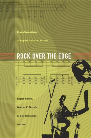 Rock Over the Edge - Transformations in Popular Music Culture ebook by