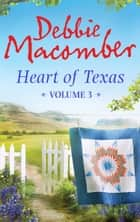 Heart of Texas Volume 3: Nell's Cowboy (Heart of Texas, Book 5) / Lone Star Baby (Heart of Texas, Book 6) ebook by Debbie Macomber