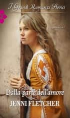 Dalla parte dell'amore ebook by Jenni Fletcher