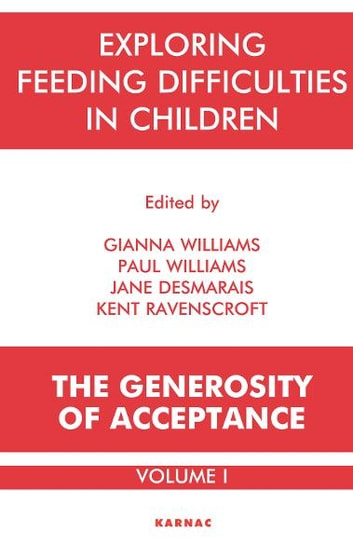 Exploring Feeding Difficulties in Children - The Generosity of Acceptance ebook by Jane Desmarais