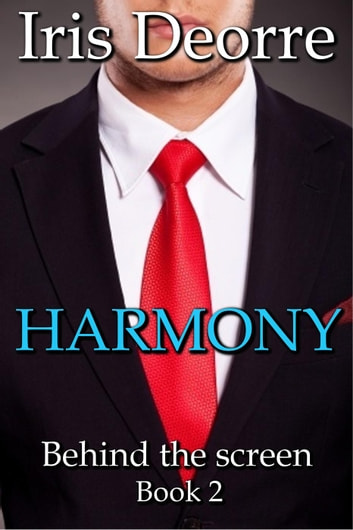 Harmony - Behind the Screen, #2 ebook by Iris Deorre