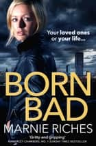 Born Bad: A gritty gangster thriller with a darkly funny heart ebook by Marnie Riches