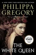 The White Queen ebook by A Novel