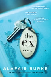 The Ex - A Novel ebook by Alafair Burke