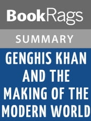 Genghis Khan and the Making of the Modern World by Jack Weatherford Summary & Study Guide ebook by BookRags