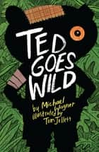Ted Goes Wild ebook by Michael Wagner