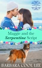 Maggie and the Serpentine Script ebook by Barbara Cool Lee