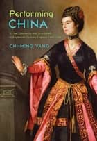 Performing China ebook by Chi-ming Yang