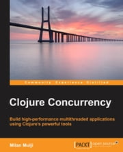 Clojure Concurrency ebook by Milan Mulji