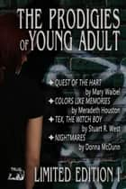 Prodigies of Young Adult - Limited Edition I ebook by Mary Waibel, Meradeth Houston, Stuart R. West,...
