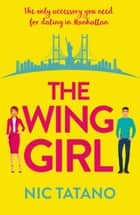 The Wing Girl ebook by Nic Tatano