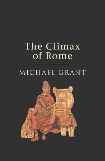 The Climax Of Rome ebook by Michael Grant