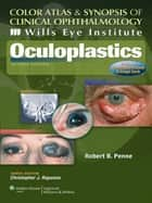 Wills Eye Institute - Oculoplastics ebook by Robert B. Penne