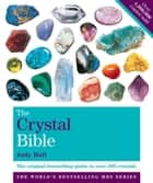The Crystal Bible, Volume 1 ebook by Judy Hall