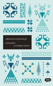 Geni Jora & Other Texts - A trilingual edition in English, German and Indonesian ebook by Abidah El Khalieqy,Heike Reissig,Joan Suyenaga