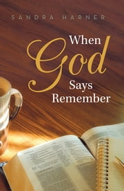 When God Says Remember ebook by Sandra Harner