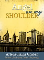 Angel on My Shoulder ebook by Arlene Rains Graber