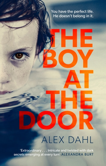 The Boy at the Door - A gripping psychological thriller full of twists you won't see coming ebook by Alex Dahl