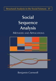 Social Sequence Analysis - Methods and Applications ebook by Benjamin Cornwell