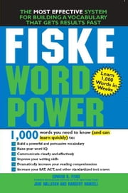 Fiske WordPower - The Exclusive System to Learn, Not Just Memorize, Essential Words ebook by Edward Fiske,Jane Mallison,Margery Mandell