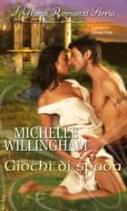 Giochi di spada ebook by Michelle Willingham