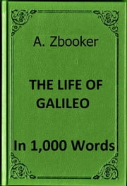 Brecht: Life of Galileo in 1,000 Words ebook by Alex Zbooker